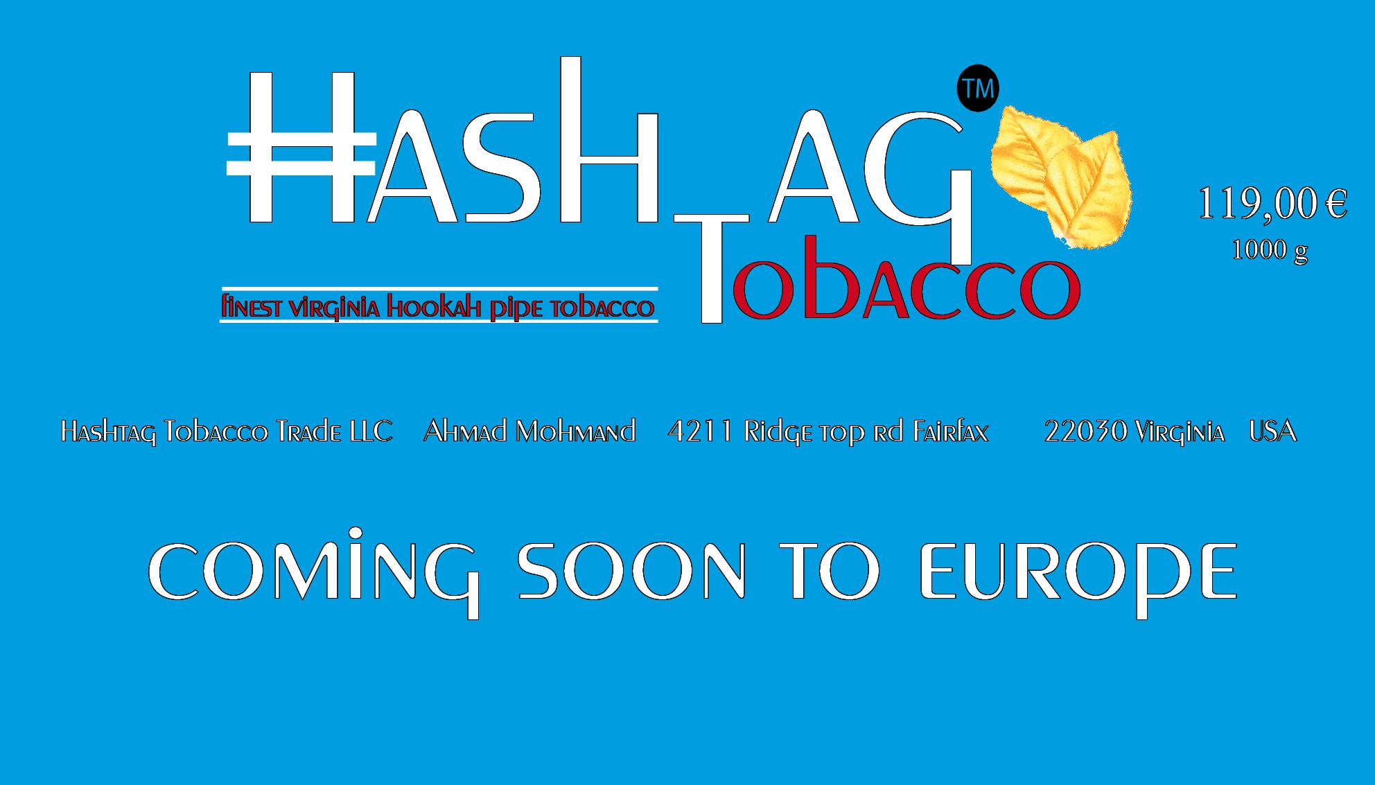 #Hash Tag Tobacco plant den Markteintritt in Europa! Wird es diesen Tabak bald im deutschen Handel geben ?